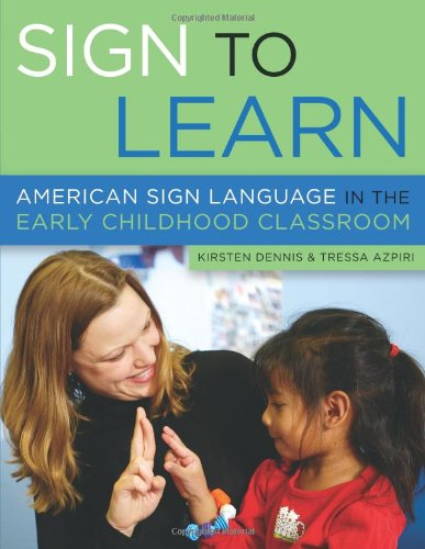 Sign to Learn: American Sign Language in the Early...