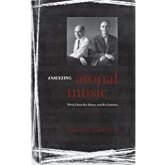 Analyzing Atonal Music: Pitch-Class Set Theory and Its Contexts (Eastman Studies in Music)