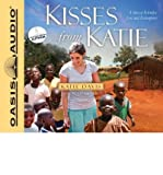 [ KISSES FROM KATIE: A STORY OF RELENTLESS LOVE AND REDEMPTION ] By Davis, Katie J ( Author) 2011 [ Compact Disc ]