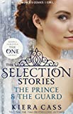 The Selection Stories: The Prince and The Guard (The Selection) Kiera Cass