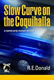 Slow Curve on the Coquihalla (A Hunter Rayne highway mystery)