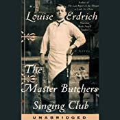The Master Butcher's Singing Club | [Louise Erdrich]
