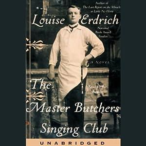 The Master Butcher's Singing Club | [Louise Erdrich]