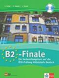 B2 - Finale: Ein Vorbereitungskurs auf die ÖSD-Prüfung Deutsch. Kursbuch und Audio-CD