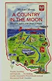 img - for A Country in the Moon: Travels in Search of the Heart of Poland book / textbook / text book