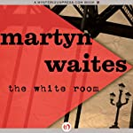 The White Room | Martyn Waites