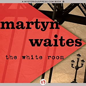 The White Room | [Martyn Waites]