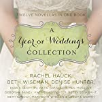 A Year of Weddings | Beth Wiseman,Debra Clopton,Marybeth Whalen,Rachel Hauck,Lenora Worth,Meg Moseley