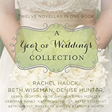 A Year of Weddings (       UNABRIDGED) by Beth Wiseman, Debra Clopton, Marybeth Whalen, Rachel Hauck, Lenora Worth, Meg Moseley Narrated by Julie Lyles Carr, Christy Ragland, Amber Quick