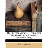 Das Litterarische Leben Des Verstorbenen Thomas Pennant Esq...
