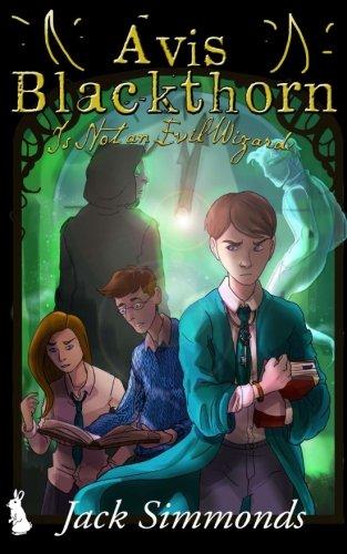 avis-blackthorn-is-not-an-evil-wizard-the-wizard-magic-school-series-book-1