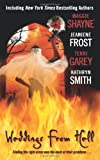 Weddings From Hell (0061472689) by Shayne, Maggie; Frost, Jeaniene; Garey, Terri; Smith, Kathryn