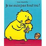 Je ne suis pas tout nu !par Jean Maubille