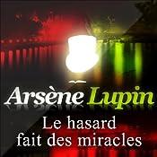 Le hasard fait des miracles (Arsène Lupin 36) | Maurice Leblanc