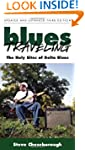 Blues Traveling: The Holy Sites of th...