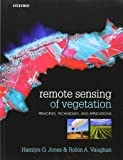 img - for Remote Sensing of Vegetation: Principles, Techniques, and Applications 1st (first) by Jones, Hamlyn G, Vaughan, Robin A (2010) Paperback book / textbook / text book