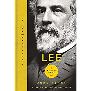 Lee: A Life of Virtue (The Generals)