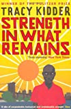 Strength In What Remains (186197857X) by Tracy Kidder