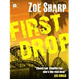 FIRST DROP: Charlie Fox book four (the Charlie Fox crime thriller series)by Zoe Sharp