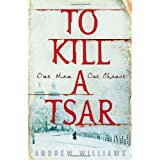 To Kill a Tsarby Andrew Williams