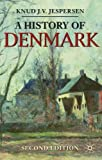 img - for A History of Denmark (Palgrave Essential Histories Series) 2nd edition by Jespersen, Knud J. V. (2011) Hardcover book / textbook / text book