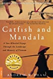 img - for Catfish and Mandala: A Two-Wheeled Voyage Through the Landscape and Memory of Vietnam by Andrew X. Pham (2000-09-02) book / textbook / text book
