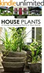 House Plants: A Guide to Keeping Plan...