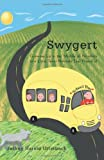 img - for Swygert: Growing Up in the Middle of Nowhere in a Little Town Nobody Ever Heard of book / textbook / text book