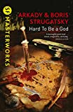 Hard To Be A God (S.F. MASTERWORKS) (English Edition)