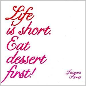 Life Is Short. Eat Dessert First - Jacques Torres Color Magnet