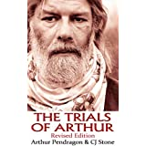 The Trials of Arthur: Revised Editionby Arthur Pendragon