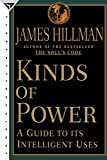 Kinds of Power (0385489676) by Hillman, James