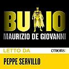 Buio: Per i Bastardi di Pizzofalcone | Livre audio Auteur(s) : Maurizio De Giovanni Narrateur(s) : Peppe Servillo