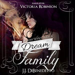 Dream Family: Dreams, Book 4 Audiobook