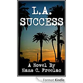 L.A. Success: A Humorous Novel Set In The Quirkiest Of Cities (English Edition)