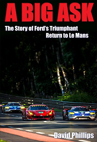 a-big-ask-the-story-of-fords-triumphant-return-to-le-mans-english-edition
