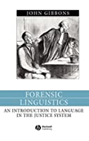 Forensic Linguistics: An Introduction to Language in the Justice System