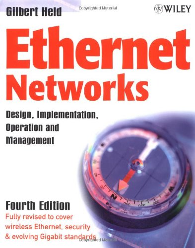 Ethernet Networks: Design, Implementation, Operation, Management