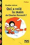 echange, troc Claudine Aubrun - Qui a volé la main de Charles Perrault ?