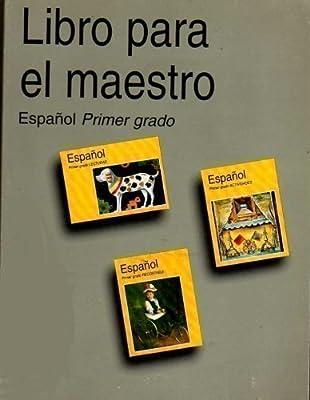 Libro Para El Maestro. Español. Primer Grado.