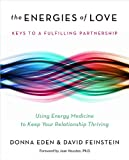 img - for The Energies of Love: Using Energy Medicine to Keep Your Relationship Thriving book / textbook / text book
