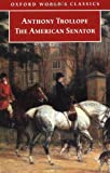 The American Senator (Oxford World's Classics) (0192837141) by Trollope, Anthony