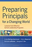 img - for Preparing Principals for a Changing World: Lessons From Effective School Leadership Programs 1st edition by Darling-Hammond, Linda, Meyerson, Debra, LaPointe, Michelle, (2009) Hardcover book / textbook / text book