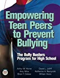 img - for Empowering Teen Peers to Prevent Bullying: The Bully Busters Program for High School book / textbook / text book