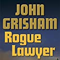 Rogue Lawyer (       UNABRIDGED) by John Grisham Narrated by uncredited