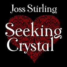 Seeking Crystal: Benedict Brothers Trilogy, Book 3 Audiobook by Joss Stirling Narrated by Lucy Price-Lewis
