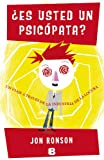 Es usted un psicopata? (Spanish Edition) (No Ficcion) (8466650504) by Jon Ronson