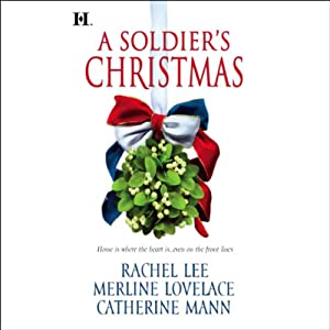 A Soldier's Christmas | [Rachel Lee, Merline Lovelace, Catherine Mann]