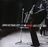 John Coltrane 4tet Live in France、 July 27/28 1965: The Complete Concerts
