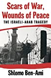 img - for Scars of War, Wounds of Peace: The Israeli-Arab Tragedy book / textbook / text book